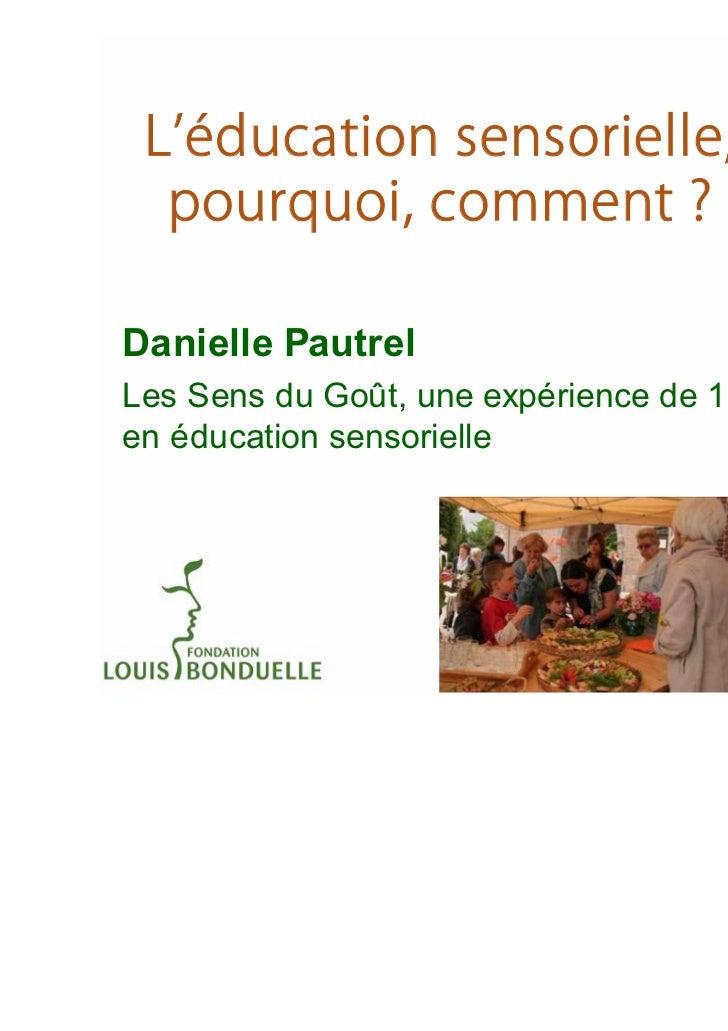 Danielle PautrelLes Sens du Goût, une expérience de 12 ansen éducation sensorielle