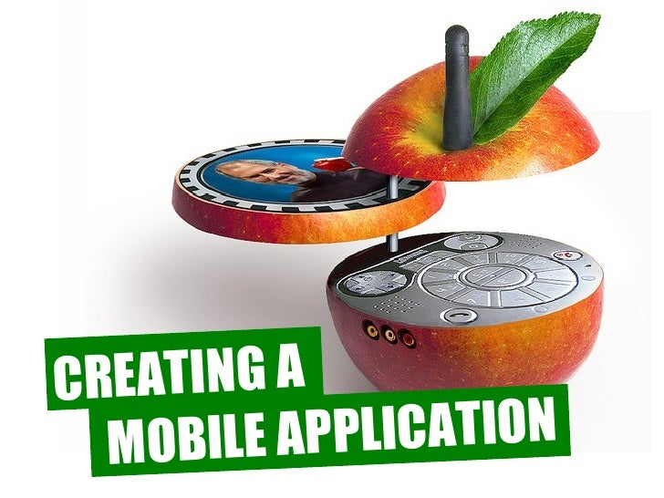 CREATING A  MOBILE APPLICATION