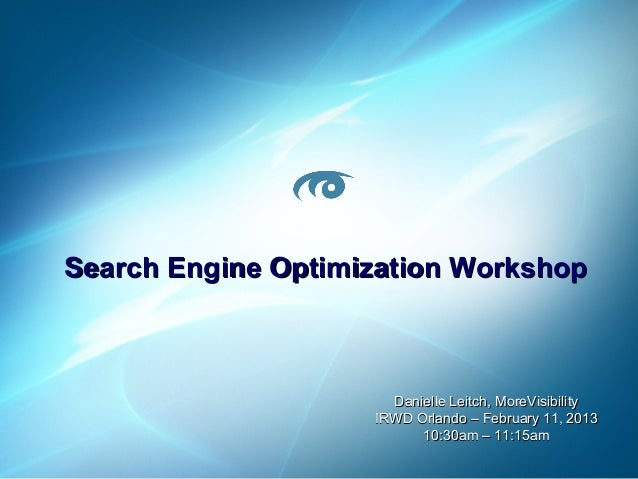 Search Engine Optimization Workshop - Internet Retailer 2013