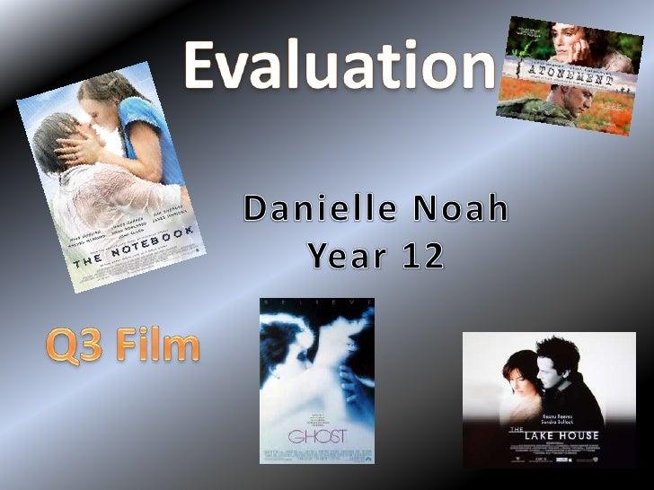 Evaluation<br />Danielle Noah<br />Year 12<br />Q3 Film<br />