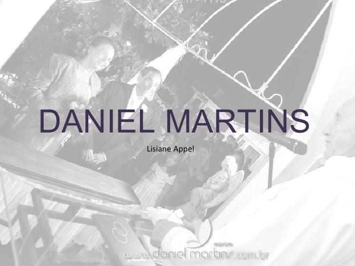 DANIEL MARTINS Lisiane Appel