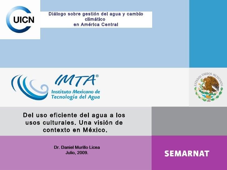 Diálogo sobre gestión del agua y cambio climático  en América Central Del uso eficiente del agua a los  usos culturales. U...