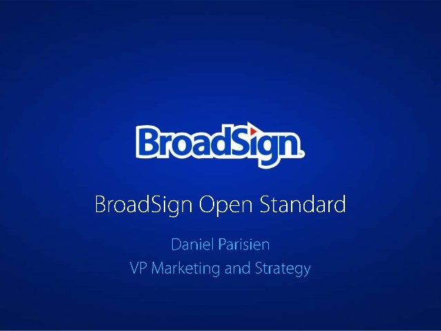 BroadSign Open Standard