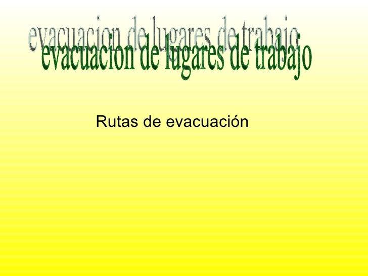 Rutas de evacuación evacuacion de lugares de trabajo