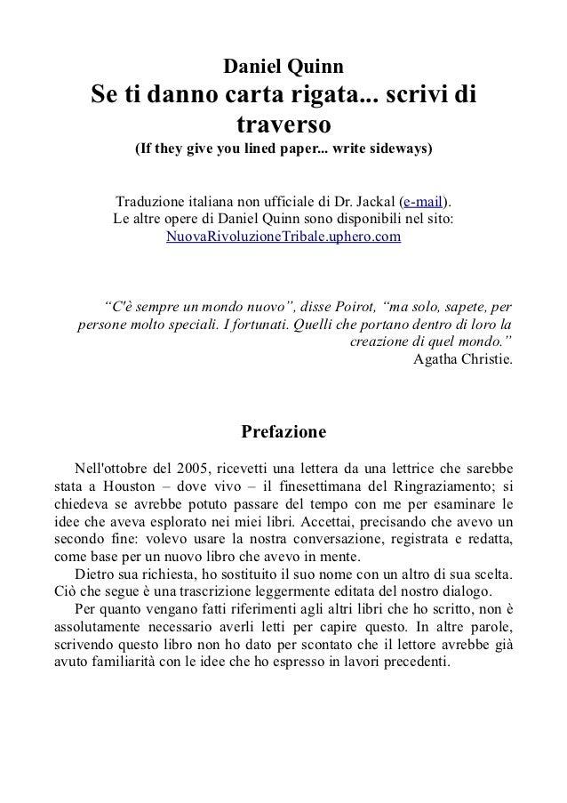 Daniel Quinn      Se ti danno carta rigata... scrivi di                   traverso             (If they give you lined pap...