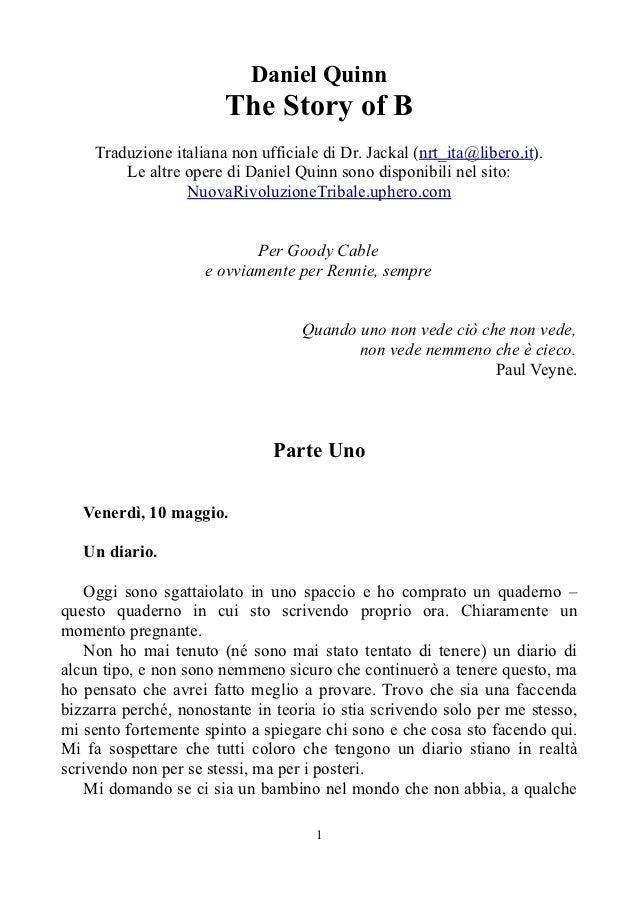 Daniel Quinn                       The Story of B    Traduzione italiana non ufficiale di Dr. Jackal (nrt_ita@libero.it). ...