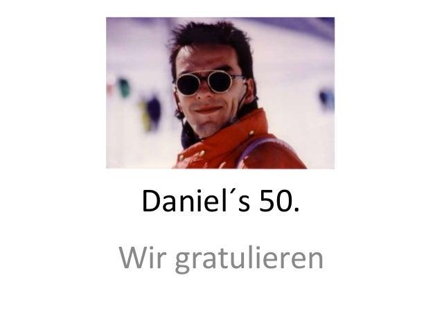 Daniel´s 50. Wir gratulieren