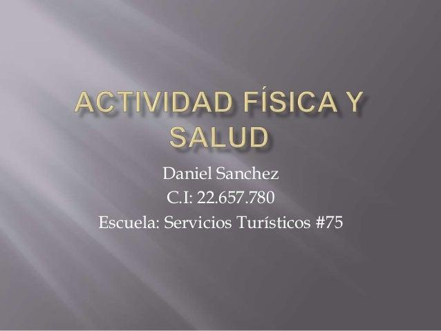 Daniel Sanchez C.I: 22.657.780 Escuela: Servicios Turísticos #75