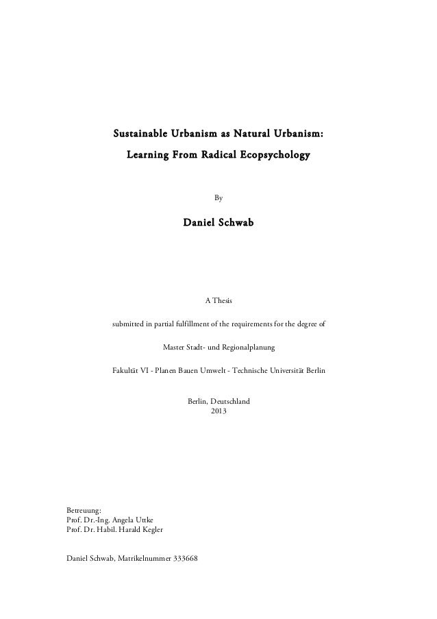Sustainable Urbanism as Natural Urbanism: Learning From Radical Ecopsychology By Daniel Schwab A Thesis submitted in parti...