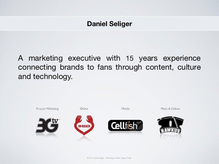Daniel Seliger - Marketing Executive, Shopper Marketing, Content Development, Mobile, Digital