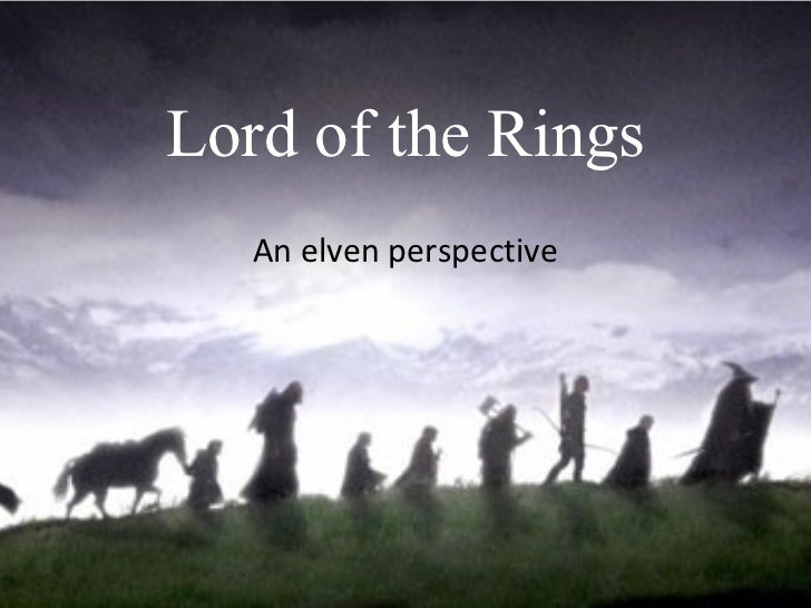Lord of the Rings An elven perspective