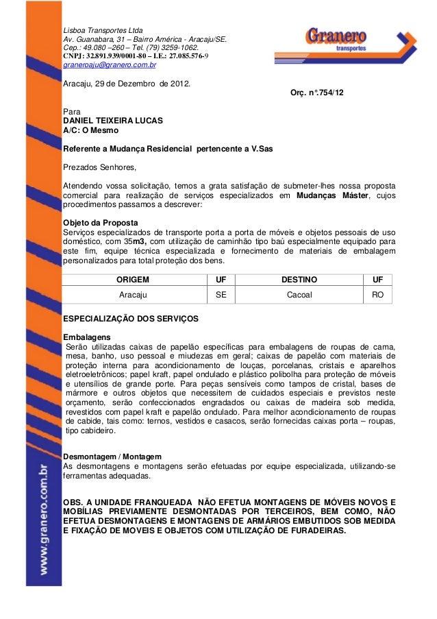 Lisboa Transportes Ltda Av. Guanabara, 31 – Bairro América - Aracaju/SE. Cep.: 49.080 –260 – Tel. (79) 3259-1062. CNPJ: 32...
