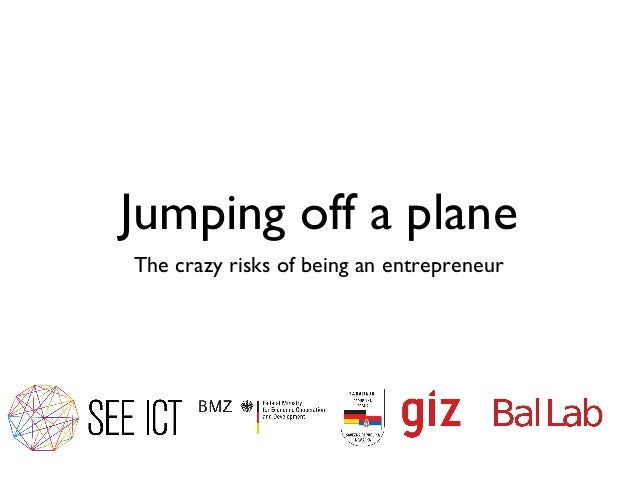 Jumping off a planeThe crazy risks of being an entrepreneur