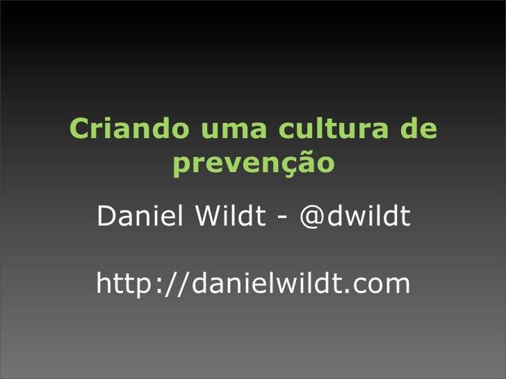 Criando uma cultura de prevenção