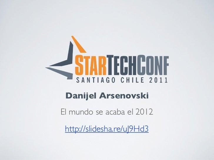 Danijel arsenovski- el mundo se acaba el 2012