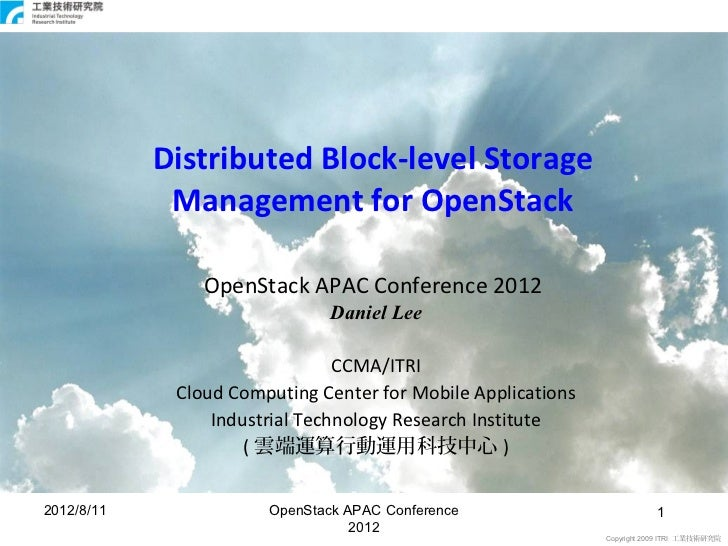 Distributed Block-level Storage             Management for OpenStack                OpenStack APAC Conference 2012        ...
