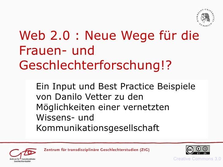 Web 2.0 : Neue Wege für die Frauen- und Geschlechterforschung!?   Ein Input und Best Practice Beispiele   von Danilo Vette...