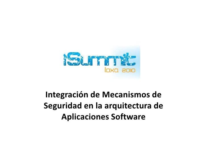 Integración de Mecanismos deSeguridad en la arquitectura de    Aplicaciones Software