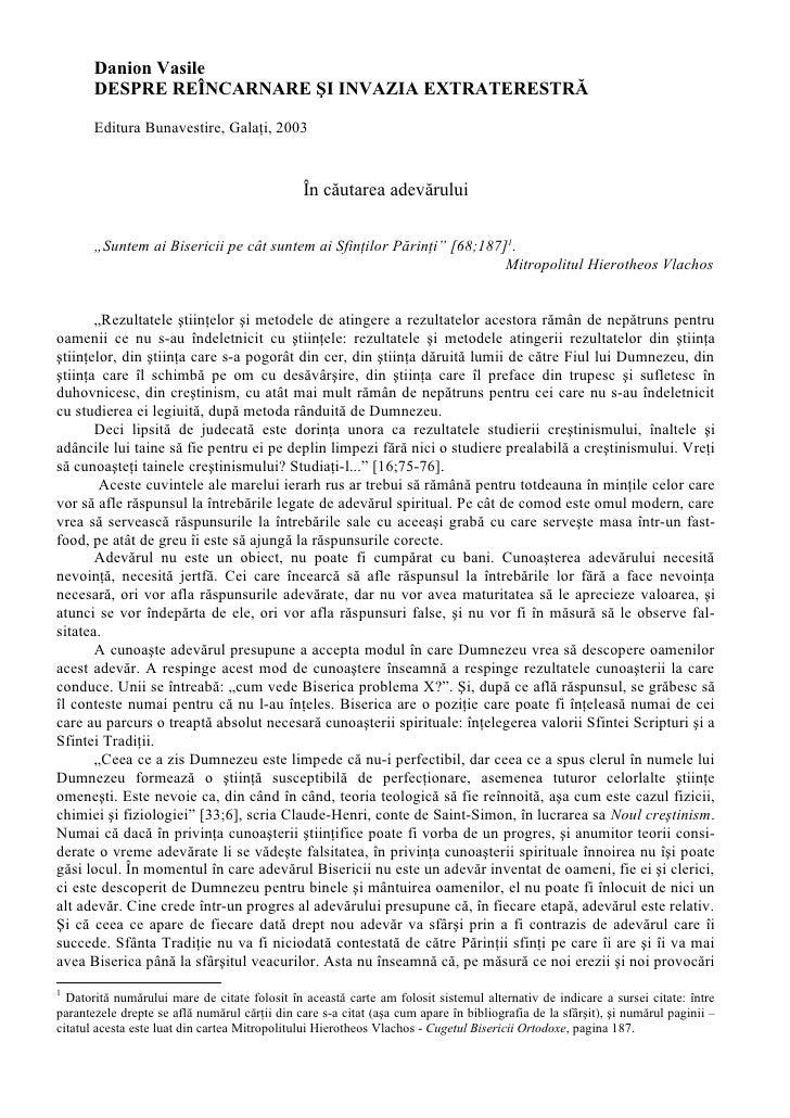 Danion Vasile        DESPRE REÎNCARNARE ŞI INVAZIA EXTRATERESTRĂ         Editura Bunavestire, Galaţi, 2003                ...