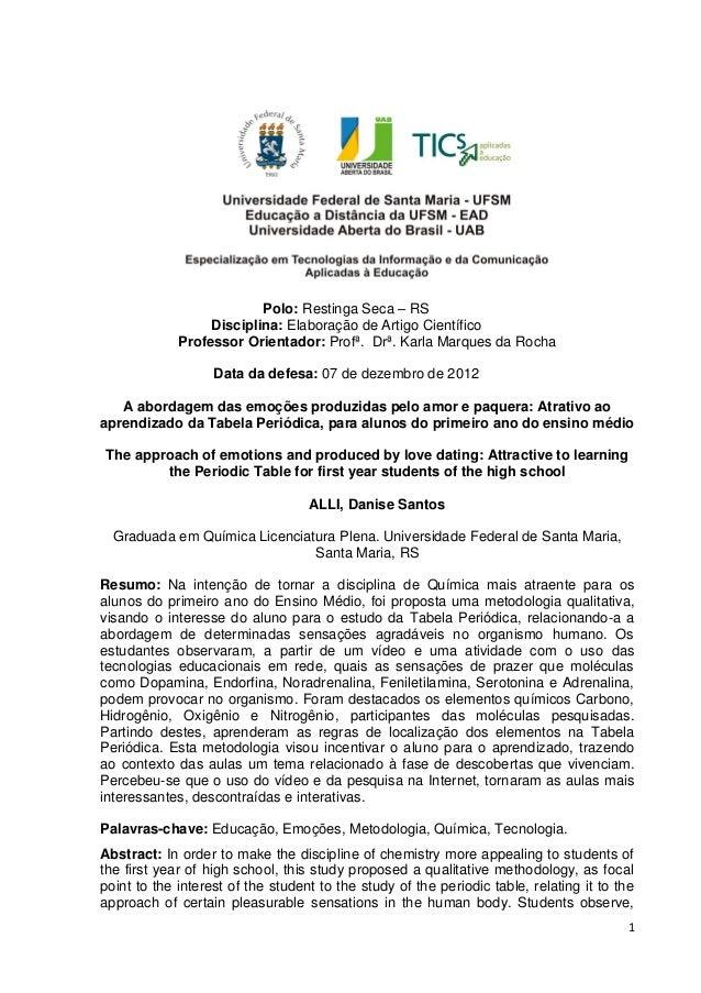 1Polo: Restinga Seca – RSDisciplina: Elaboração de Artigo CientíficoProfessor Orientador: Profª. Drª. Karla Marques da Roc...