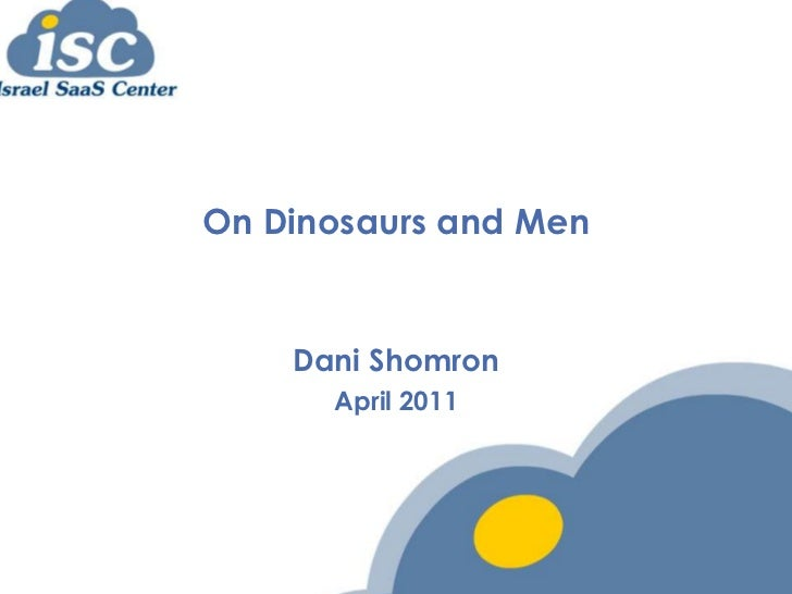 Dani Shomron, iSC - On Dinosaurs and Men