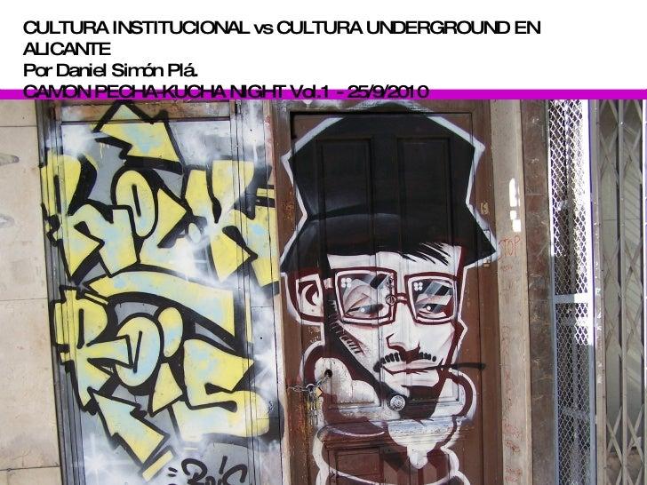 Dani simon - Cultura institucional vs. cultura underground -   pecha kucha vol1