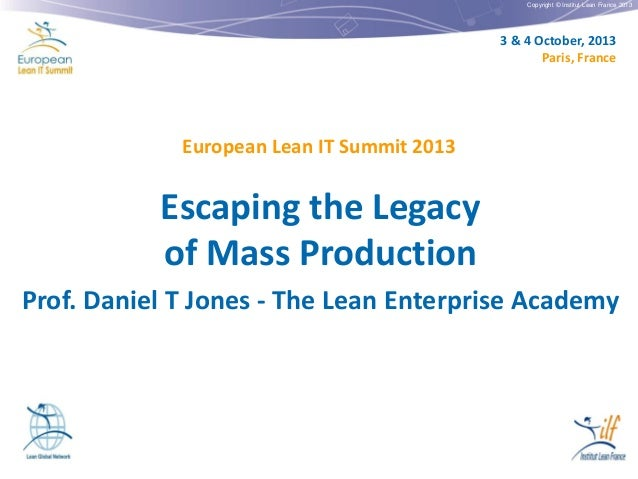 Copyright © Institut Lean France 2013 3 & 4 October, 2013 Paris, France European Lean IT Summit 2013 Escaping the Legacy o...