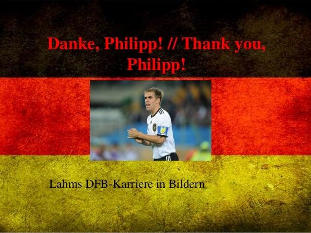 Danke, Philipp! // Thank you, Philipp! Lahms DFB-Karriere in Bildern