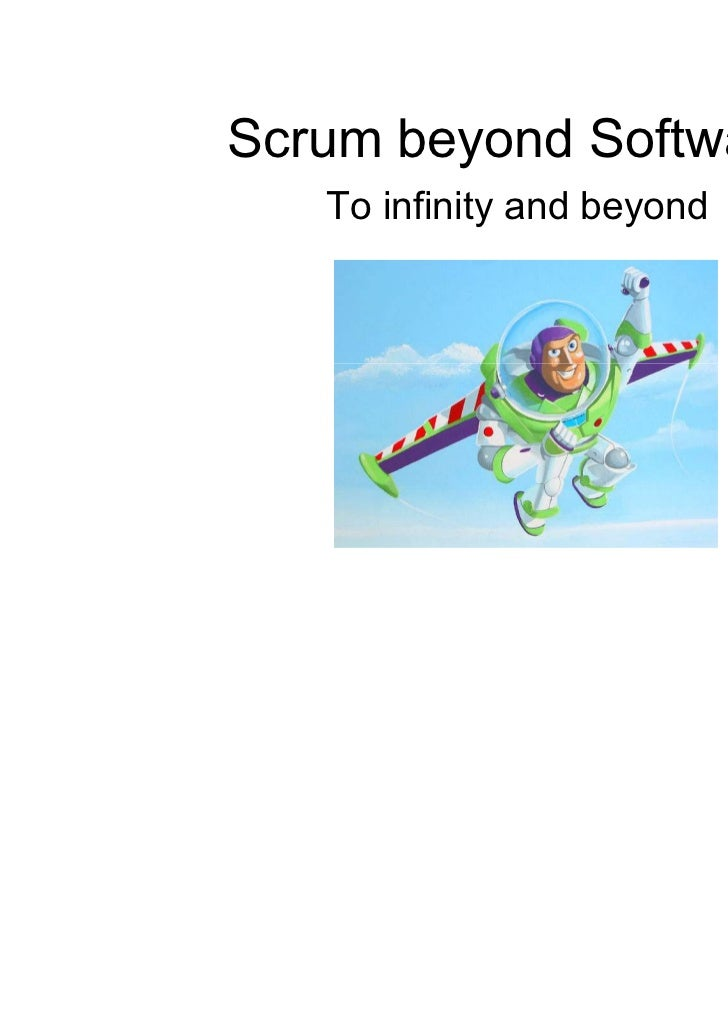 Scrum beyond Software   To infinity and beyond