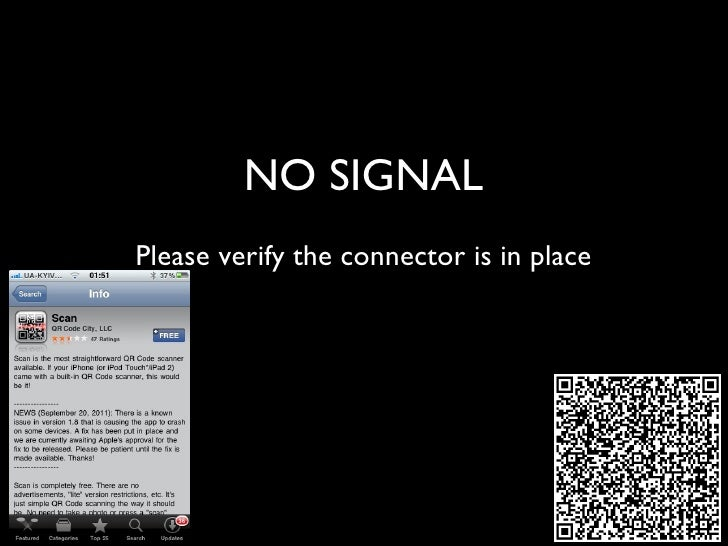 NO SIGNAL Please verify the connector is in place