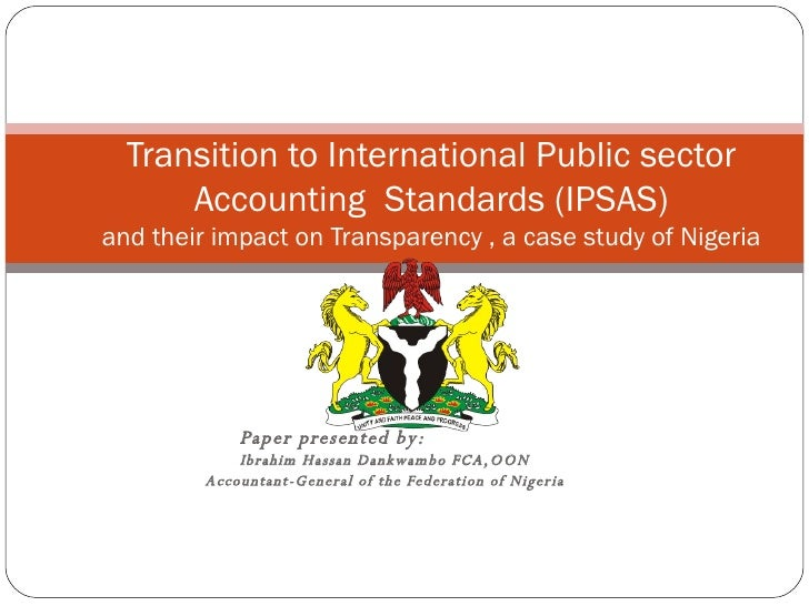 Dankwambo transition to ipsas and their impact on transparency, a case study of nigeria