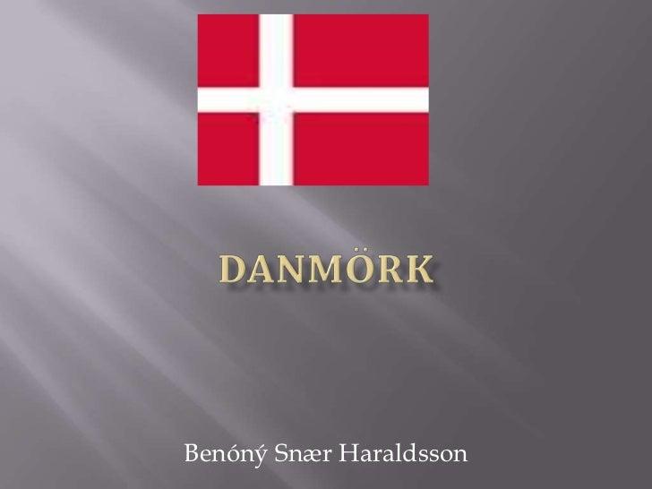 Danmörk<br />Benóný Snær Haraldsson<br />