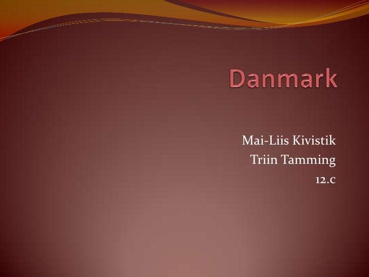Danmark<br />Mai-Liis Kivistik<br />Triin Tamming<br />12.c<br />