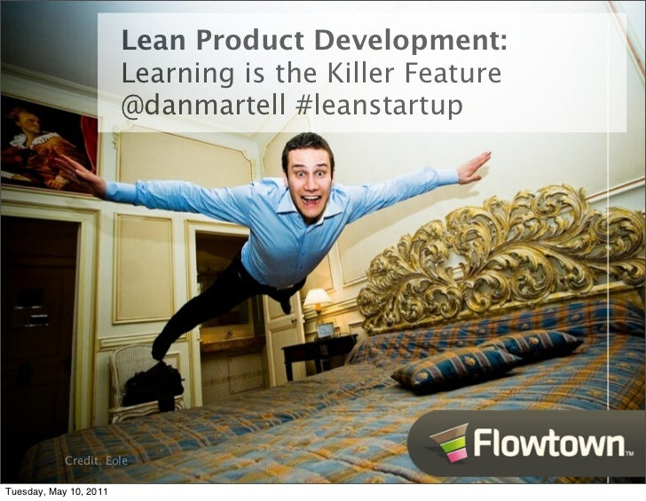 Lean Product Development:                        Learning is the Killer Feature                        @danmartell #leanst...