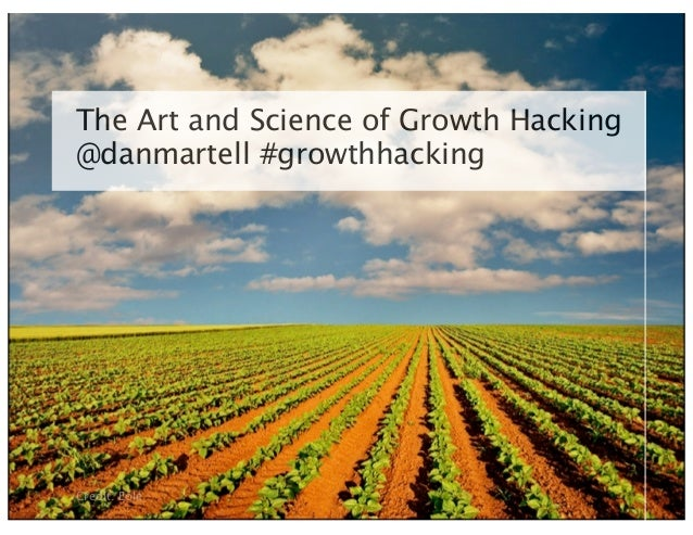 The Art and Science of Growth Hacking@danmartell #growthhackingCredit: Eole