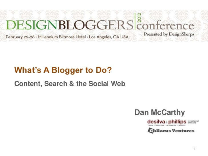 What's a Blogger to Do?  Content, Search & the Social Web