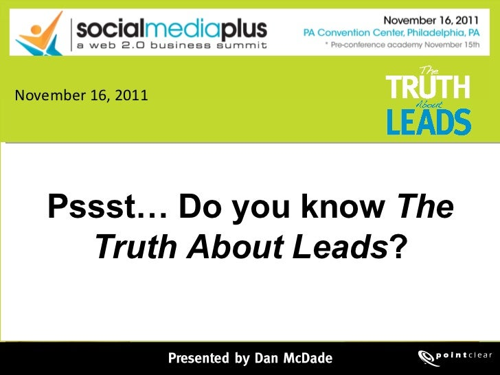 Pssst… Do you know  The Truth About Leads ? November 16, 2011