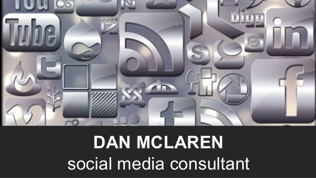 Dan McLaren DAN MCLAREN social media consultant