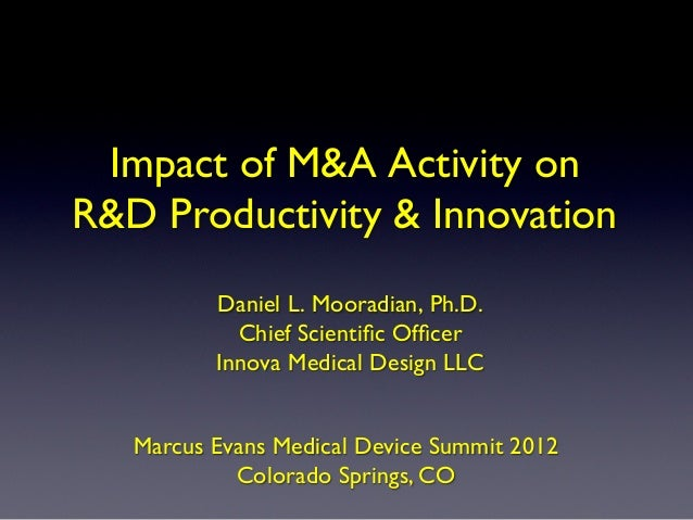 The Impact of Mergers and Acquisitions on R&D Innovation and Productivity - Dr Daniel L. Mooradian, Innova Medical Design, LLC