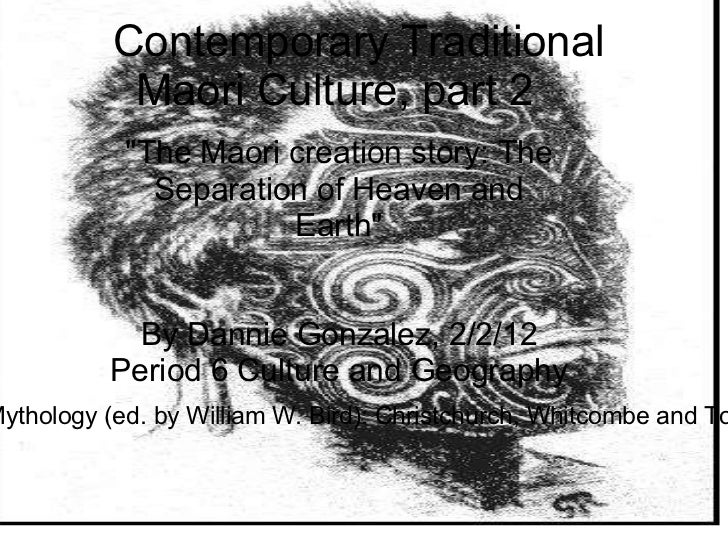 """Contemporary Traditional Maori Culture, part 2 """"The Maori creation story: The Separation of Heaven and Earth&quo..."""