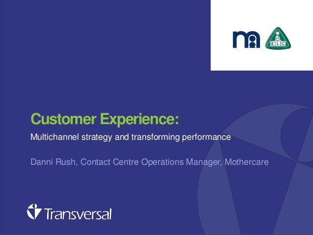 Customer experience: Multichannel strategy and transforming performance