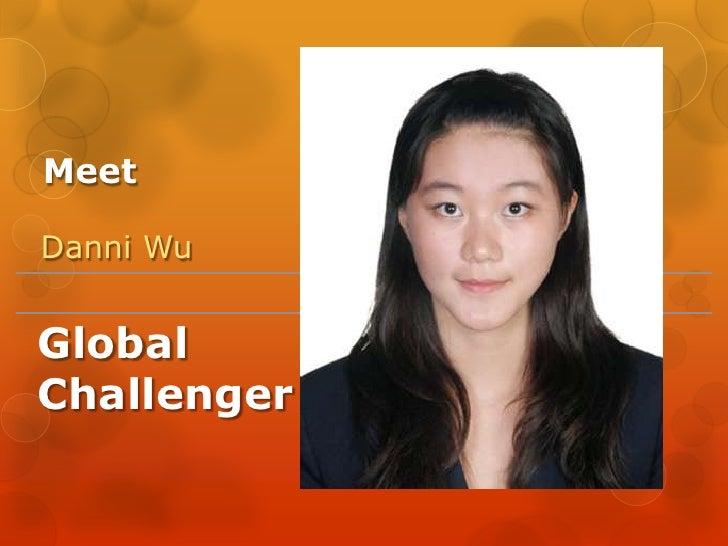 Meet<br />Danni Wu<br />Global Challenger<br />