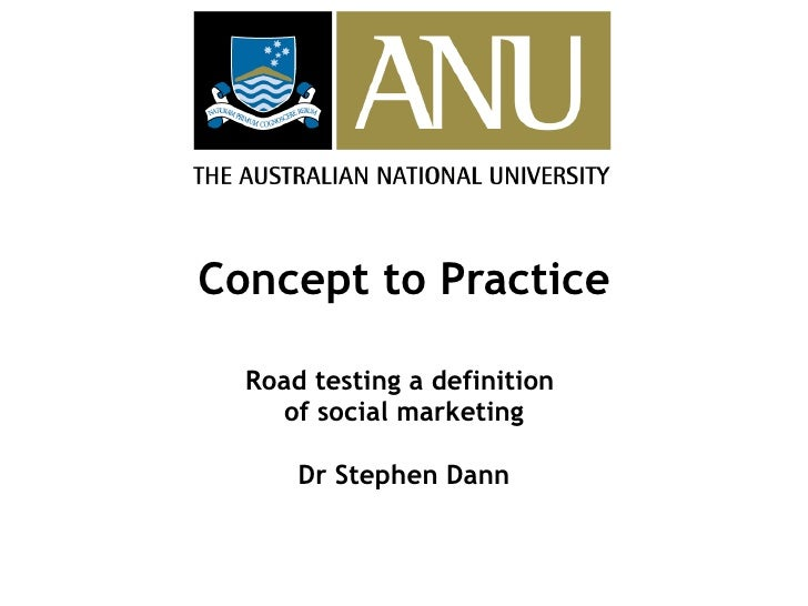 Concept to Practice Road testing a definition  of social marketing Dr Stephen Dann