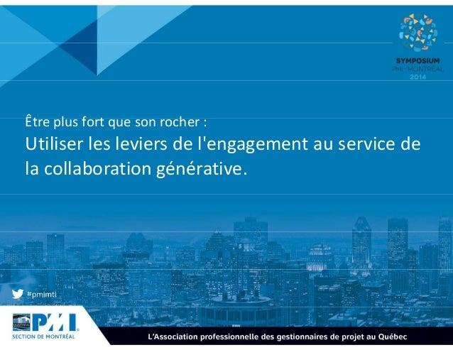 Être plus fort que son rocher :  Utiliser les leviers de l'engagement au service de  la collaboration générative.