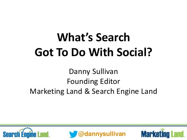 What's Search Got to Do With Social? Keynote by Danny Sullivan for #zenith2013