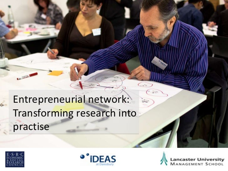 Entrepreneurial network: Transforming research into practise<br />