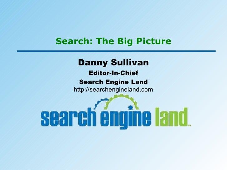 Search: The Big Picture - Danny Sullivan AIM 2010