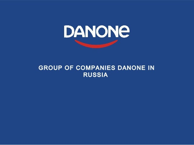 GROUP OF COMPANIES DANONE IN RUSSIA