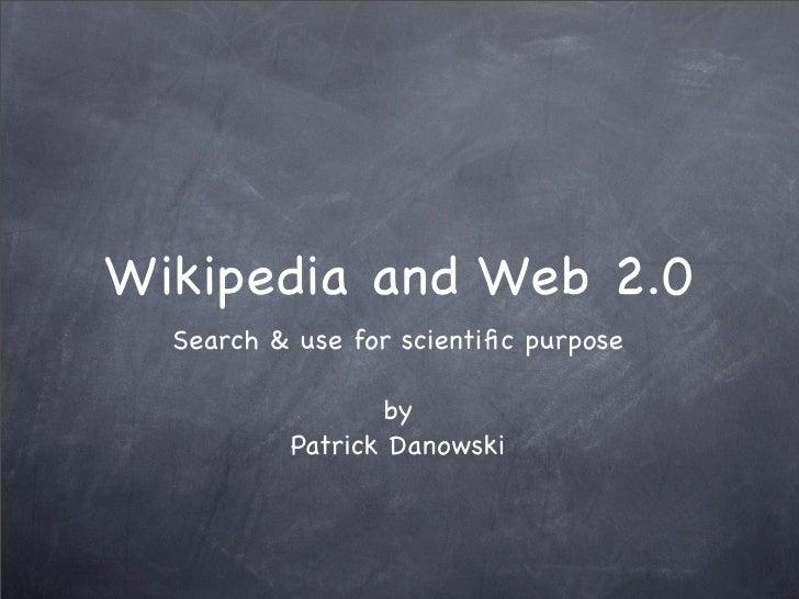 Wikipedia and Web.20. Search & Use for scientific purpose
