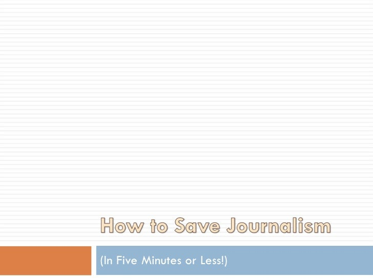 How to Save Journalism